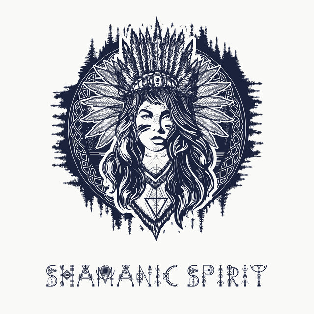 Shamanic Spirit - Magical Collection of New Age Ambient Music in the Style of Native Americans Which is Ideal for Meditation