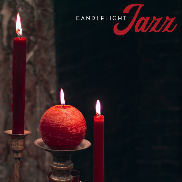 Candlelight Jazz: Atmospheric Music for Evening Relax and Rest