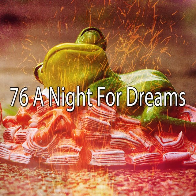 76 A Night for Dreams