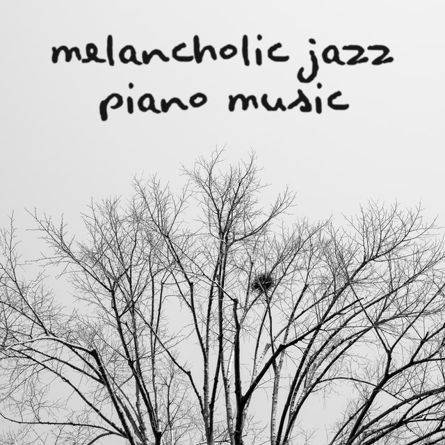 Melancholic Jazz Piano Music: When You're Having A Rough Day, You're Feeling Blue And You're Have A Gloomy Mood - Listen To These Soul-Soothing Sounds
