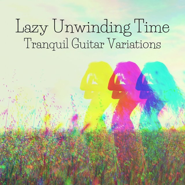 Lazy Unwinding Time: Tranquil Guitar Variations
