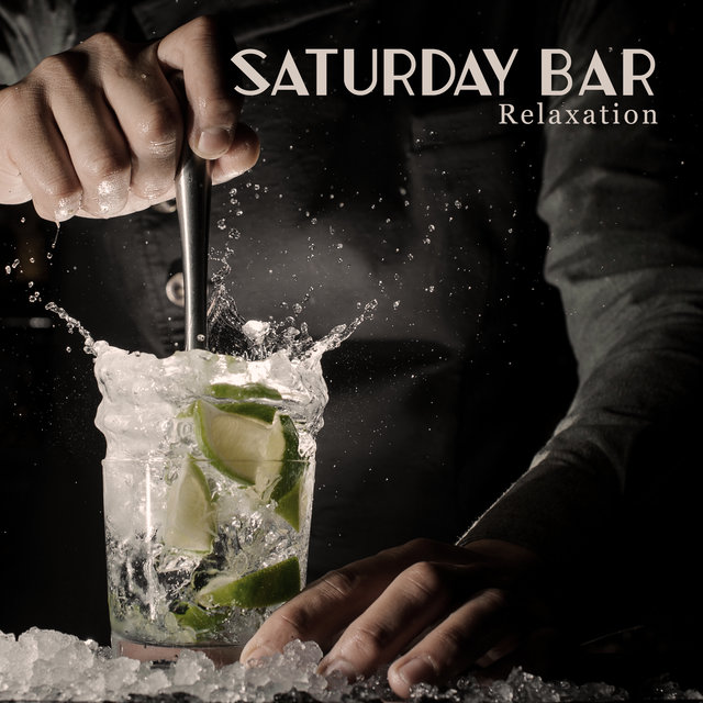 Saturday Bar Relaxation - Enjoy Your Drink While Listening to This Positive Instrumental Jazz, Restaurant Music, Pub, Weekend, Jazz Lounge, Good Mood, Free Time