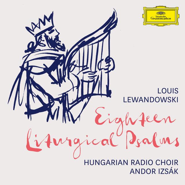 Cover art for album Lewandowski: 18 Liturgical Psalms by Hungarian Radio Choir, Andor Izsák