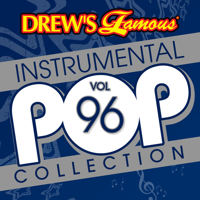 Drew's Famous Instrumental Pop Collection (Vol. 96)