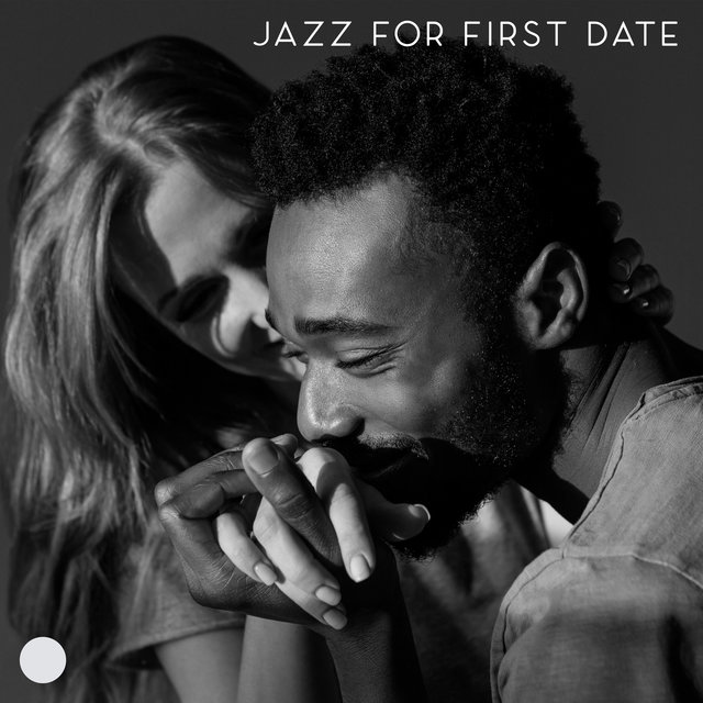 Jazz for First Date: Romantic Background Music to Help You Make Good First Impression