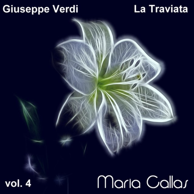 Verdi: La Traviata (Maria Callas - Vol. 4)