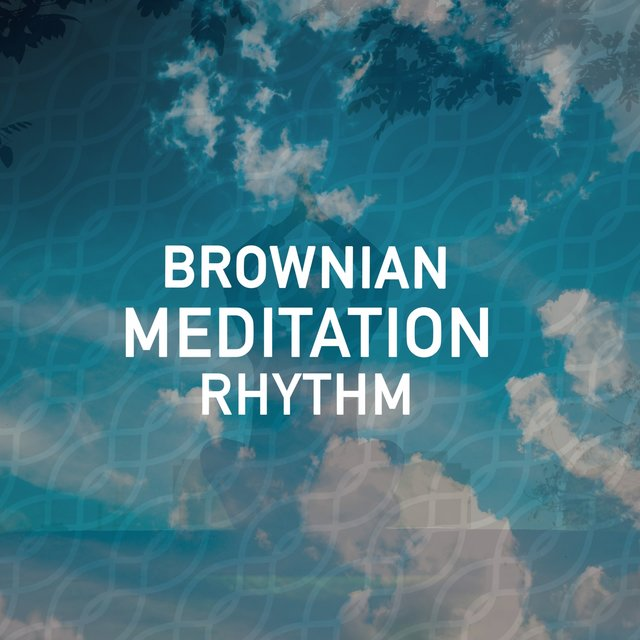 Brownian Meditation Rhythm
