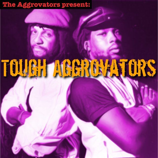 Tough Aggrovators