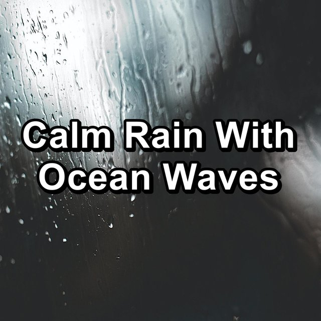 Calm Rain With Ocean Waves