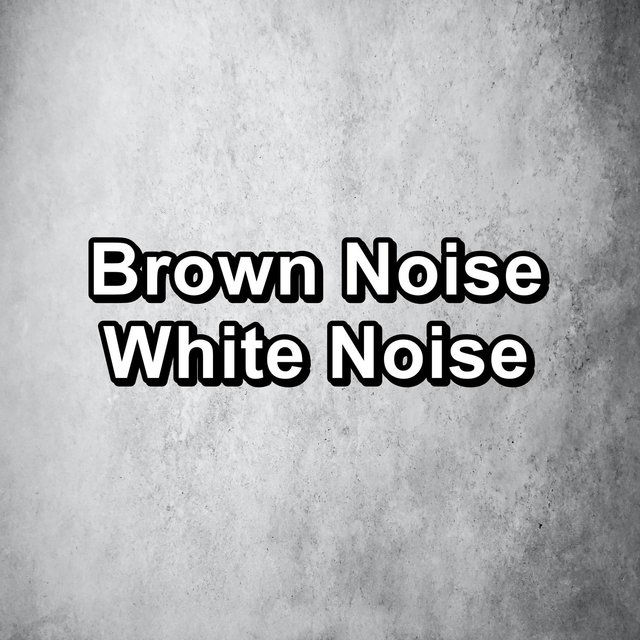 Brown Noise White Noise