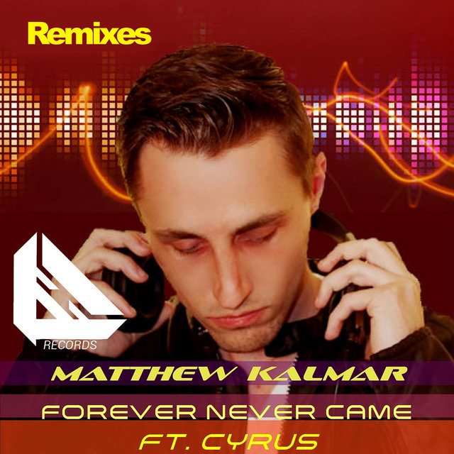Forever Never Came (Remixes)