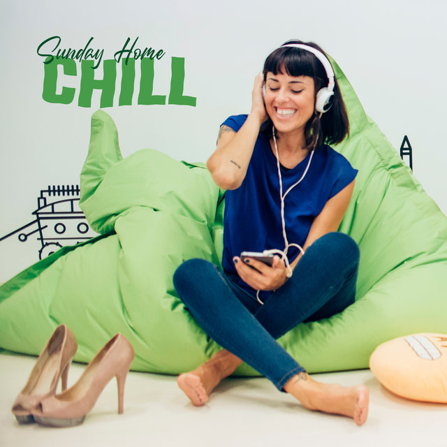Sunday Home Chill -  Deep Relaxation, Soothing Chill Out 2020, Chillout Relaxing Beats