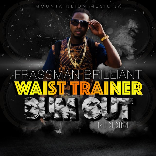 Waist Trainer (Bum out Riddim)