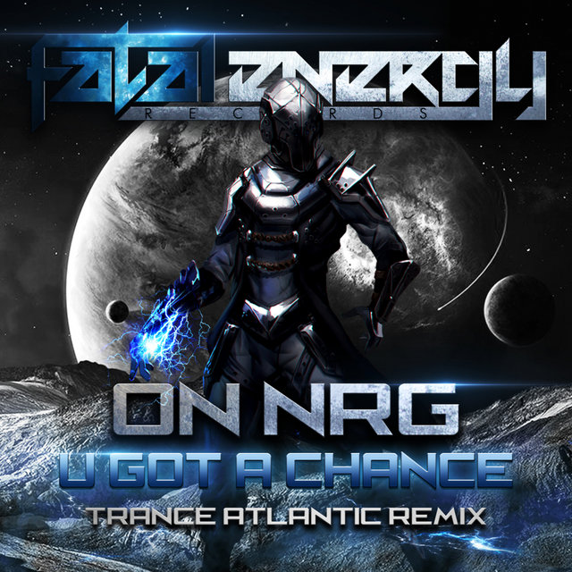 U Got A Chance (Trance Atlantic Remix)