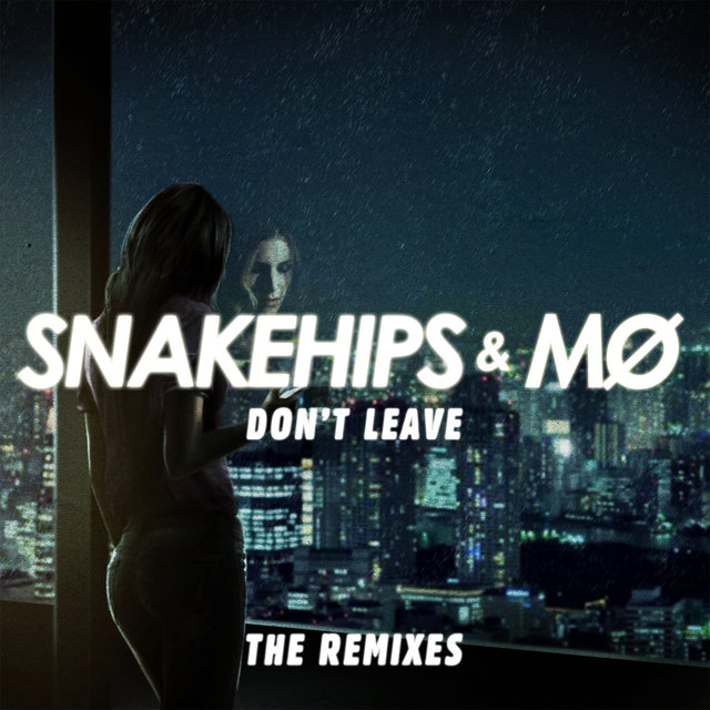 Don't Leave (Remixes)