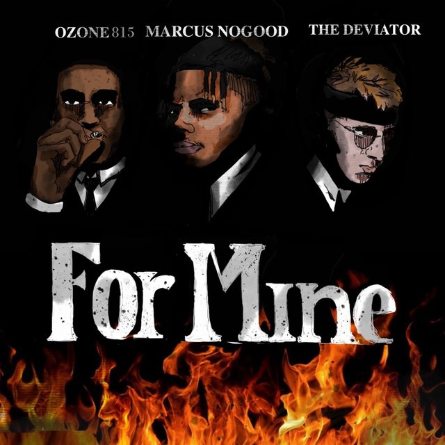 For Mine (feat. Marcus Nogood & Ozone815)