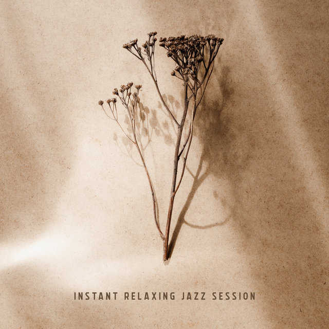 Instant Relaxing Jazz Session