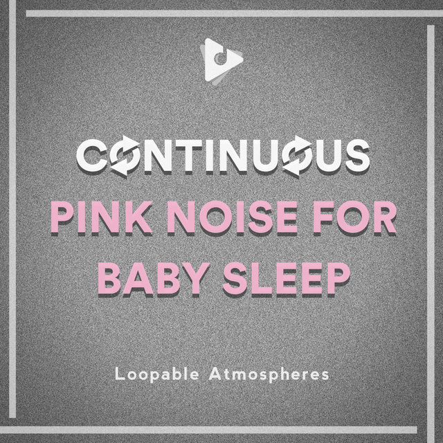 Continuous Pink Noise for Baby Sleep