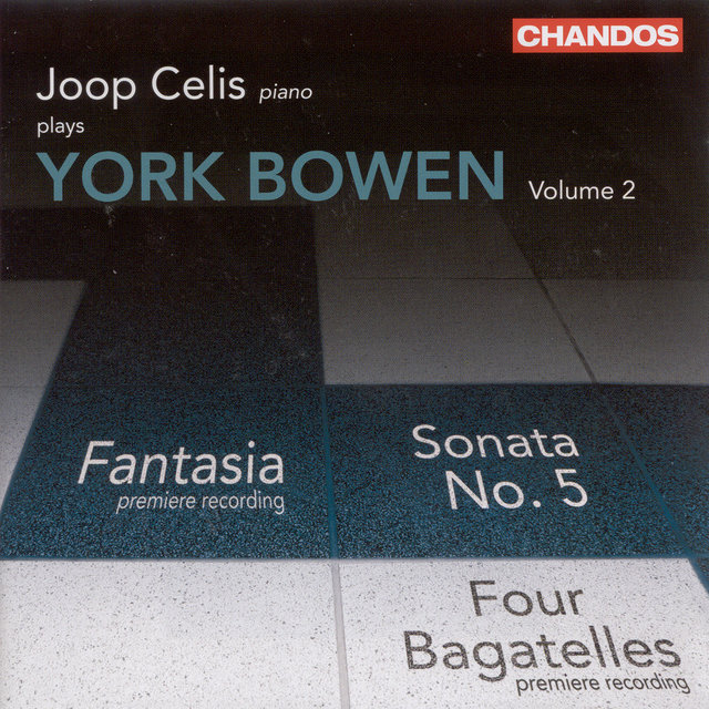 Bowen, Y.: Piano Works, Vol.  2  - Piano Sonata No. 5 / Fantasia / Evening Calm / 4 Bagatelles