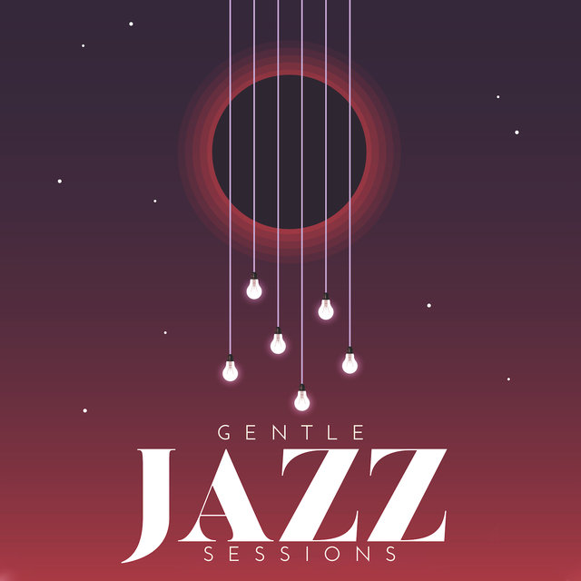 Gentle Jazz Sessions: Top Instrumental Smooth Jazz Mix 2019