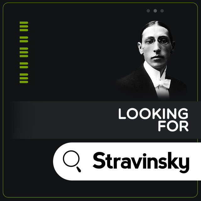 Looking for Stravinsky