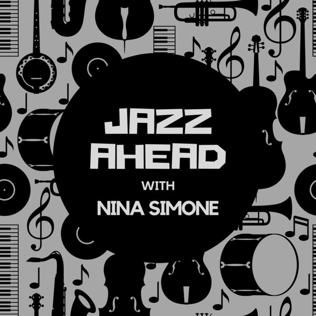 Jazz Ahead with Nina Simone