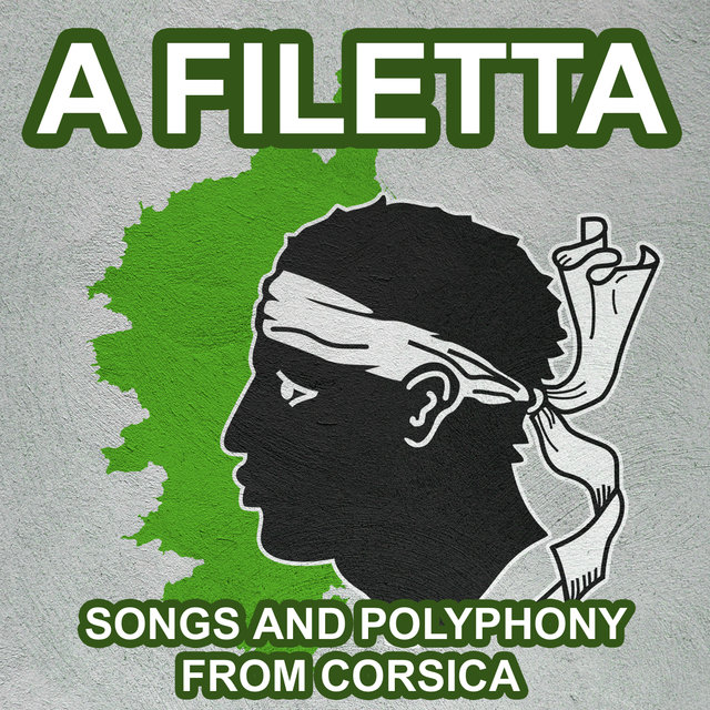 A Filetta - Songs and Polyphony from Corsica