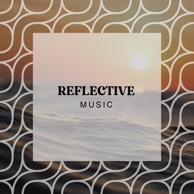 Reflective Ambient Music