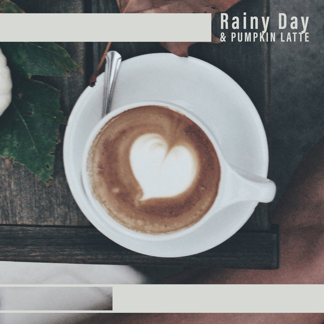 Rainy Day & Pumpkin Latte - Relaxing Collection of Jazz Music That Works Perfectly on Cold Autumn Days, Aromatic and Warming Coffee, Free Time, Cafe, Falling Leaves, Jazz Lounge