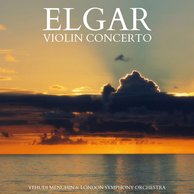 Elgar - Violin Concerto in B Minor, Op. 61