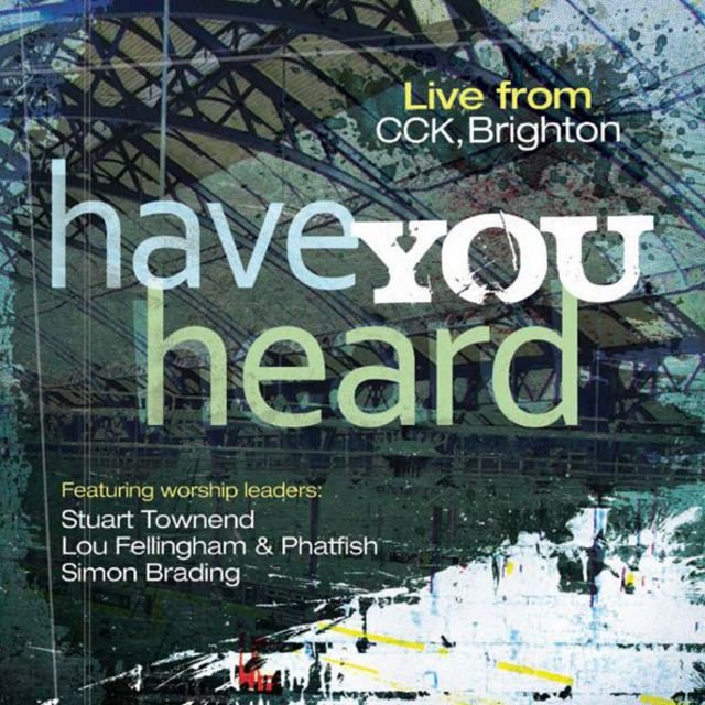 Have You Heard (Live from CCK, Brighton)