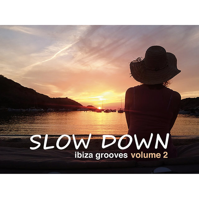 Slow Down - Ibiza Grooves Vol.2