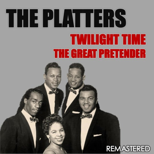 Twilight Time & The Great Pretender (Remastered)