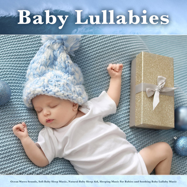 Baby Lullabies: Ocean Waves Sounds, Soft Baby Sleep Music, Natural Baby Sleep Aid, Sleeping Music For Babies and Soothing Baby Lullaby Music
