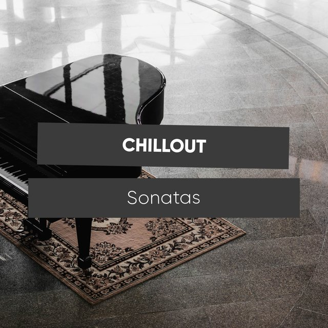 Mellow Chillout Piano Sonatas