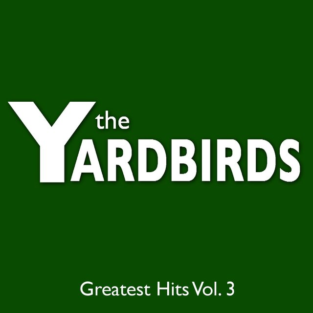 The Yardbirds Greatest Hits Vol. 3