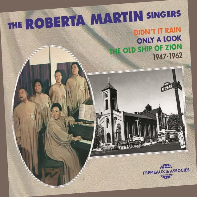 The Roberta Martin Singers / Didn't It Rain, Only a Look, the Old Ship of Zion, 1947-1962