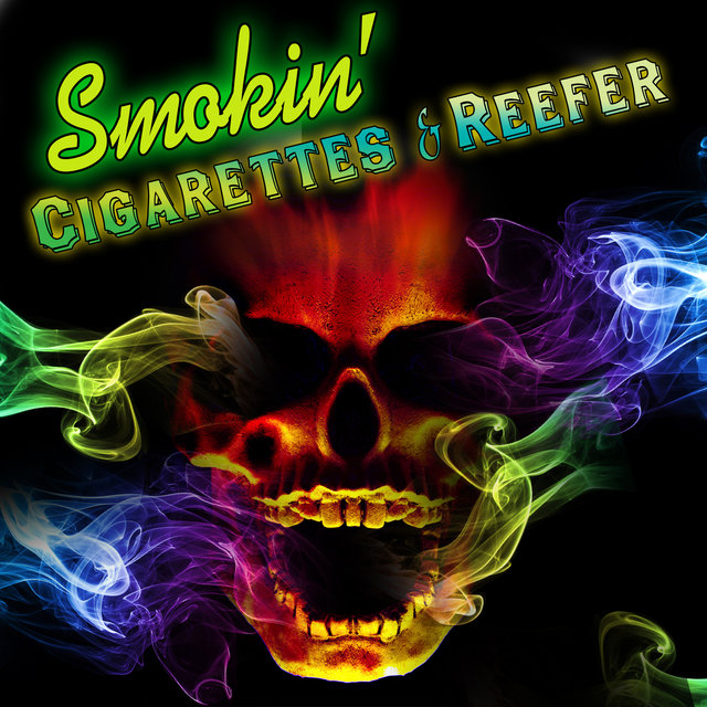 Smokin' - Cigarettes & Reefer