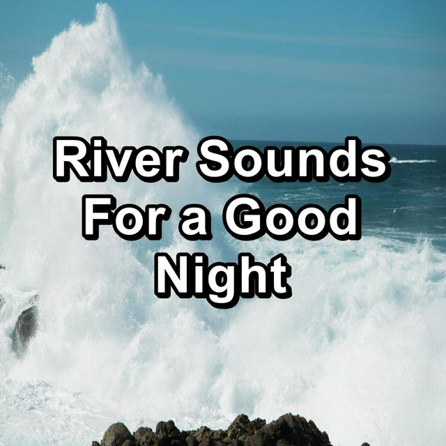 River Sounds For a Good Night