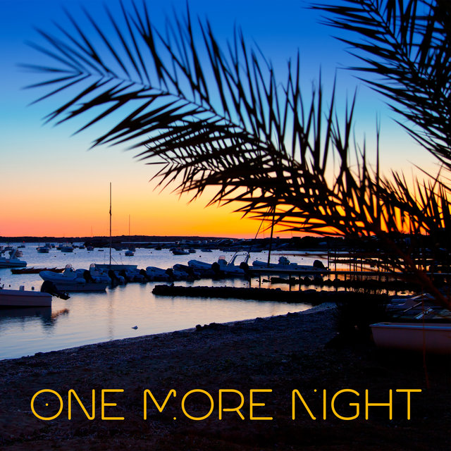 One More Night – Ibiza Lounge Chillout Music