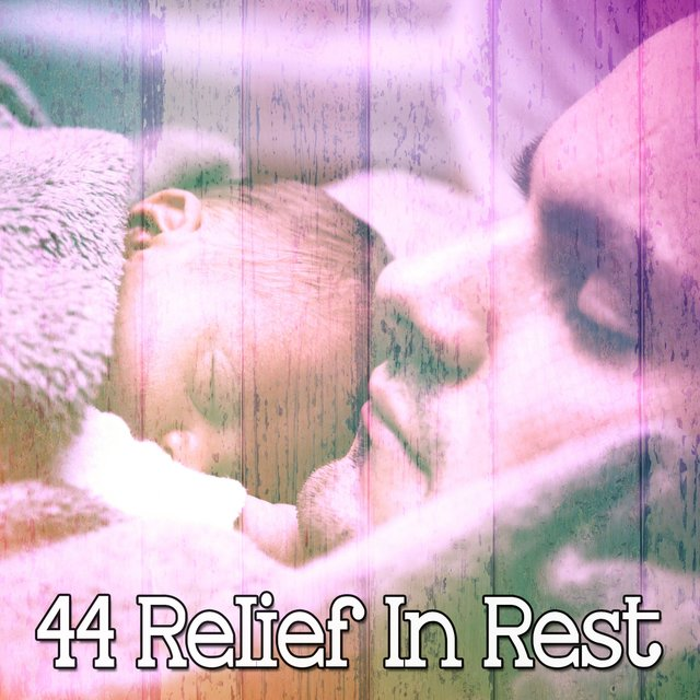44 Relief in Rest