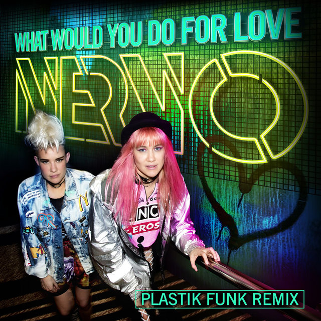 What Would You Do for Love (Plastik Funk Remix)
