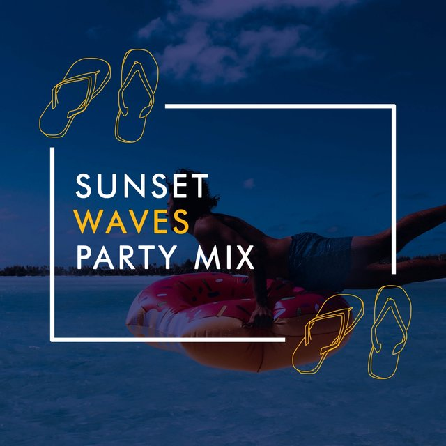Sunset Waves Party Mix