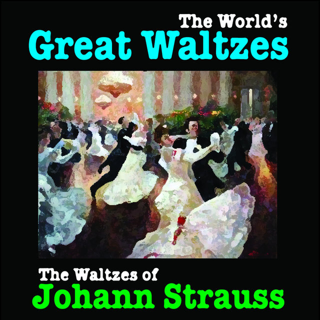The Waltzes of Johann Strauss (Remastered)