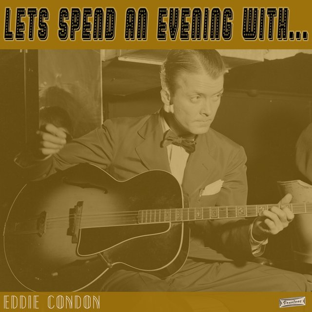 Let's Spend an Evening with Eddie Condon