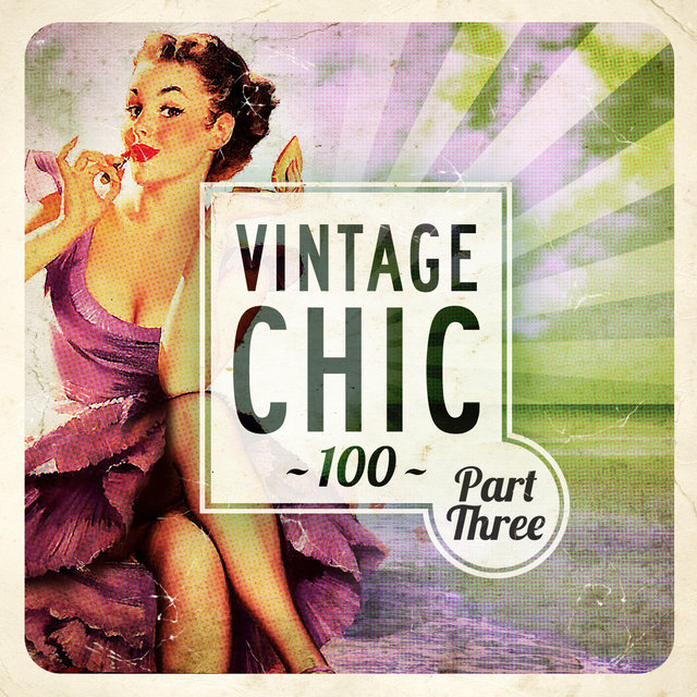 Vintage Chic 100 - Part Three