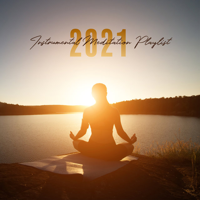 Instrumental Meditation Playlist 2021