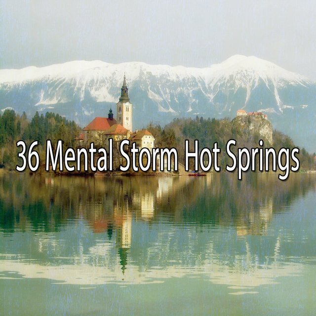 36 Mental Storm Hot Springs