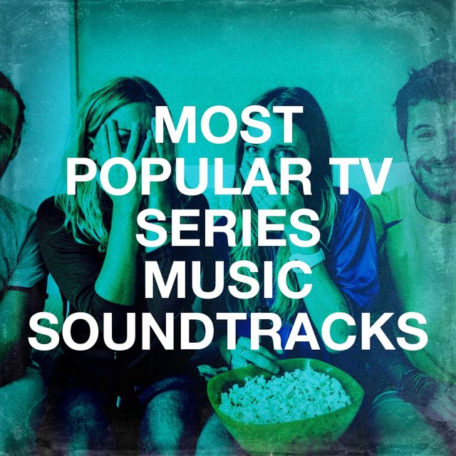 Most Popular Tv Series Music Soundtracks