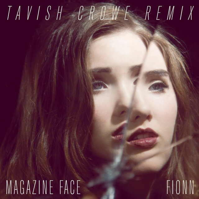 Magazine Face (Tavish Crowe Remix)